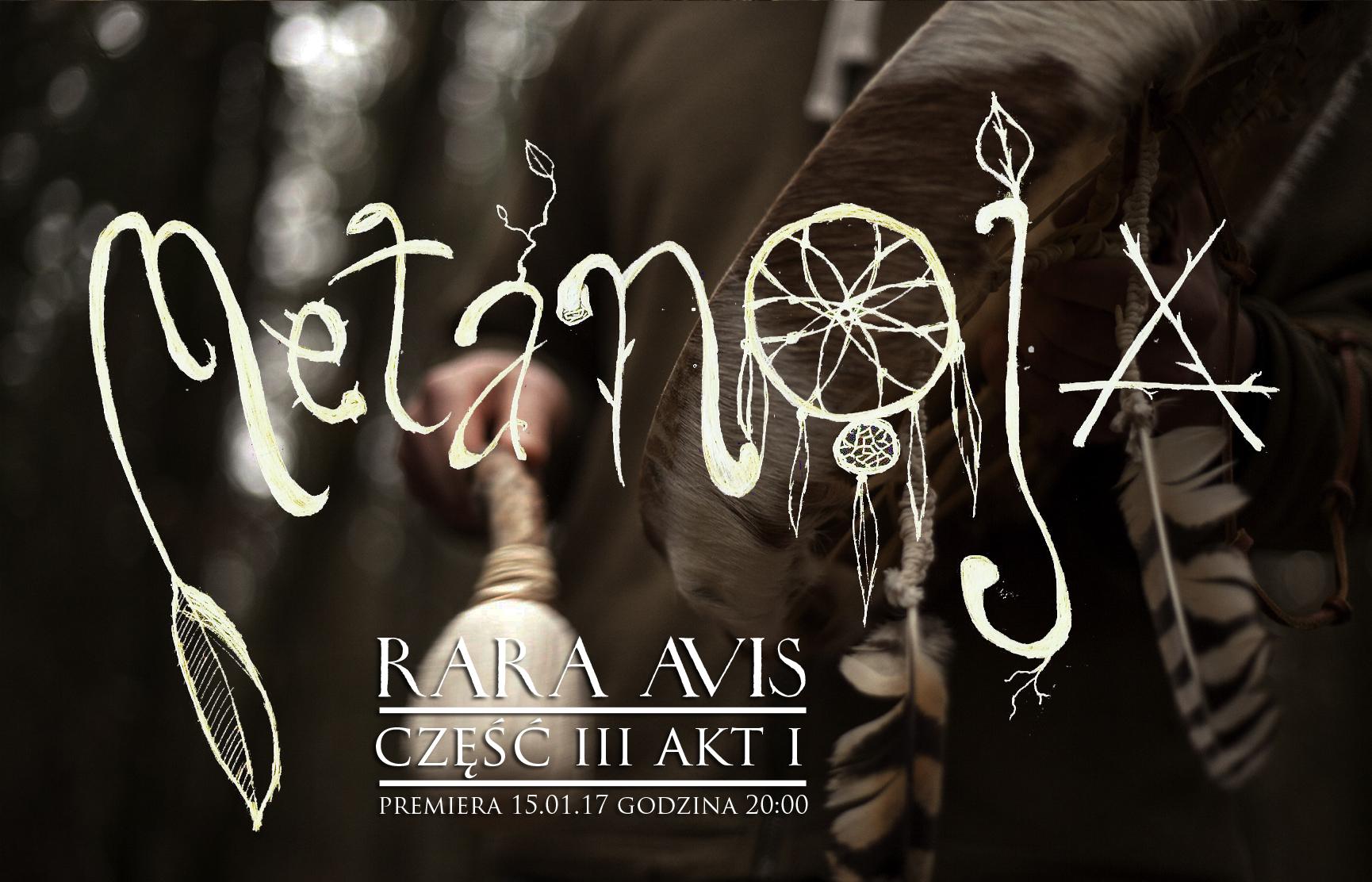 Metanoja – Rara Avis część III akt I – internetowa premiera wideo